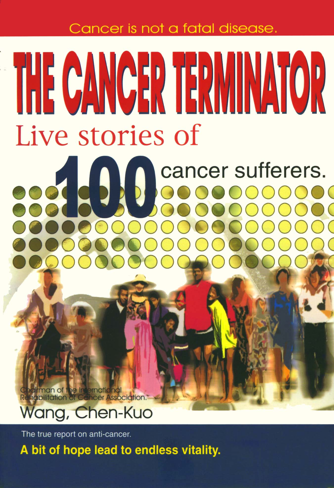 Cancer Terminator: Stories of 100 Cancer Survivors